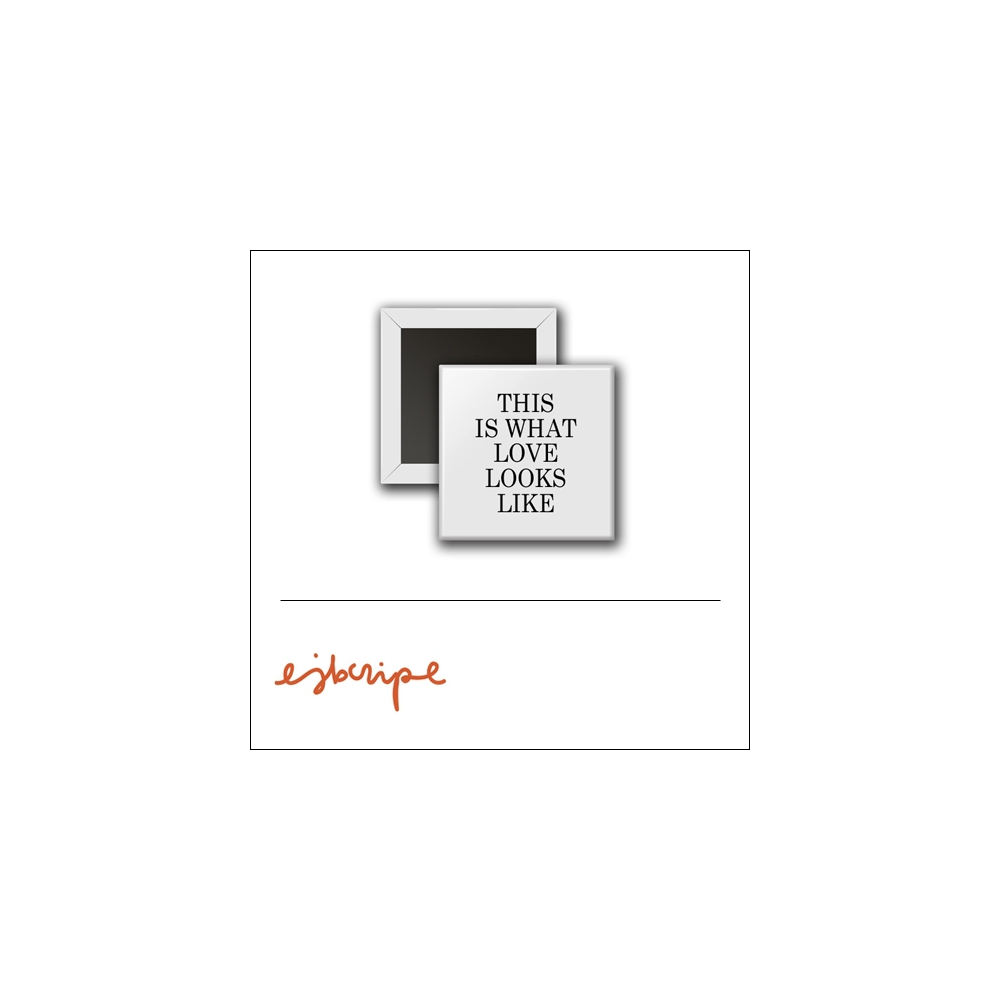 Scrapbook and More 1 inch Square Flair Badge Button White This Is What Love Looks Like by Elise Blaha Cripe
