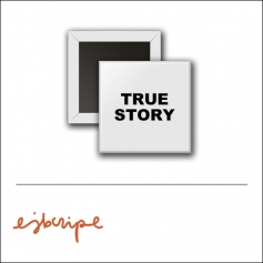 Scrapbook and More 1 inch Square Flair Badge Button White True Story by Elise Blaha Cripe