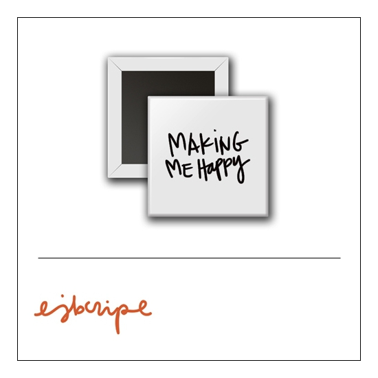 Scrapbook and More 1 inch Square Flair Badge Button White Making Me Happy by Elise Blaha Cripe