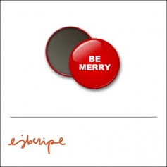 Scrapbook and More 1 inch Round Flair Badge Button Red Be Merry by Elise Blaha Cripe