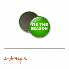 Scrapbook and More 1 inch Round Flair Badge Button Green Tis The Season by Elise Blaha Cripe