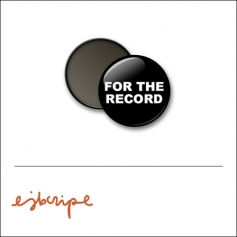 Scrapbook and More 1 inch Round Flair Badge Button Black For The Record by Elise Blaha Cripe