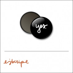 Scrapbook and More 1 inch Round Flair Badge Button Black Yes by Elise Blaha Cripe