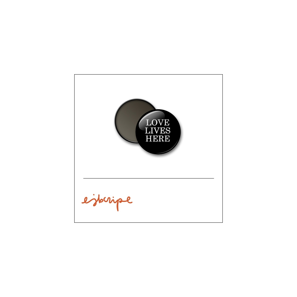 Scrapbook and More 1 inch Round Flair Badge Button Black Love Lives Here by Elise Blaha Cripe