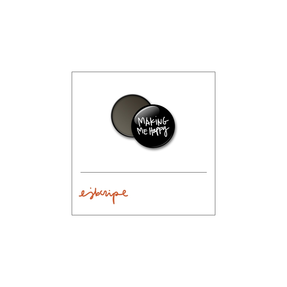 Scrapbook and More 1 inch Round Flair Badge Button Black Making Me Happy by Elise Blaha Cripe