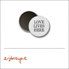 Scrapbook and More 1 inch Round Flair Badge Button White Black Diagonal Stripe Love Lives Here by Elise Blaha Cripe