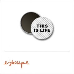Scrapbook and More 1 inch Round Flair Badge Button White Black Diagonal Stripe This Is Life by Elise Blaha Cripe