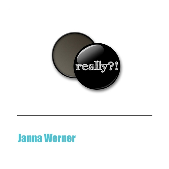 Scrapbook and More 1 inch Round Flair Badge Button Black Really by Janna Werner