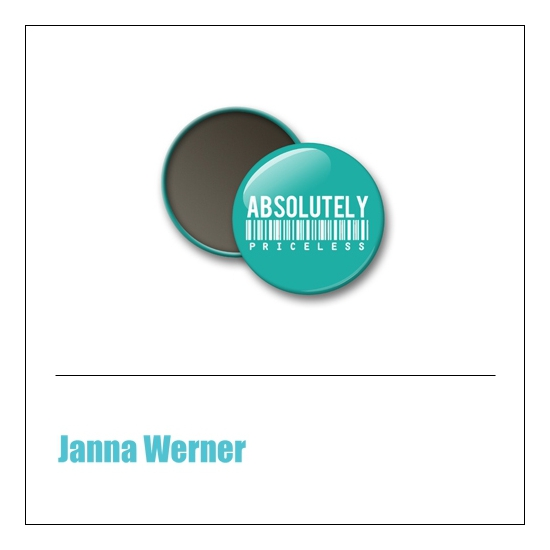 Scrapbook and More 1 inch Round Flair Badge Button Teal Absolutely Priceless by Janna Werner