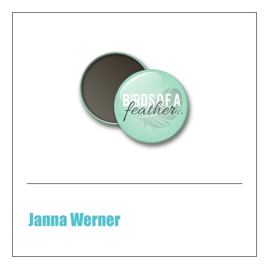 Scrapbook and More 1 inch Round Flair Badge Button Mint Birds Of A Feather by Janna Werner