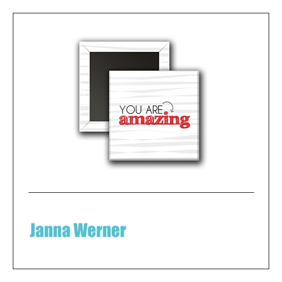 Scrapbook and More 1 inch Square Flair Badge Button You Are Amazing by Janna Werner