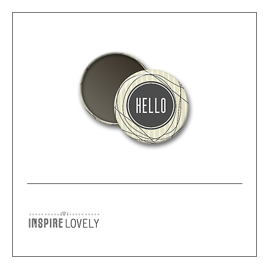 Scrapbook and More 1 inch Round Flair Badge Button Hello by Debee Ruiz Inspire Lovely