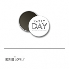 Scrapbook and More 1 inch Round Flair Badge Button Happy Day by Debee Ruiz Inspire Lovely