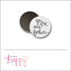 Scrapbook and More 1 inch Round Flair Badge Button You Are My Forever by Gentry Bartholomew