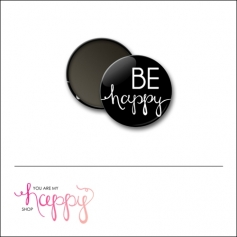 Scrapbook and More 1 inch Round Flair Badge Button Be Happy by Gentry Bartholomew