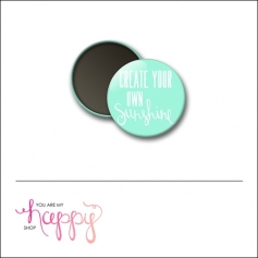 Scrapbook and More 1 inch Round Flair Badge Button Create Your Own Sunshine by Gentry Bartholomew