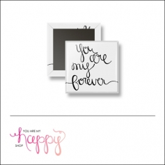 Scrapbook and More 1 inch Square Flair Badge Button You Are My Forever by Gentry Bartholomew