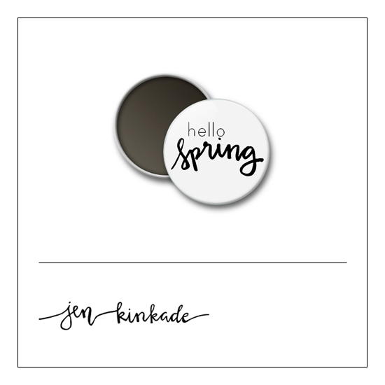 Scrapbook and More 1 inch Round Flair Badge Button White Hello Spring by Jen Kinkade