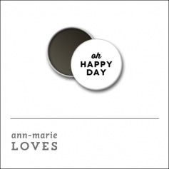 Scrapbook and More 1 inch Round Flair Badge Button White Oh Happy Day by Ann-Marie Loves