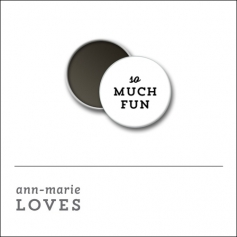 Scrapbook and More 1 inch Round Flair Badge Button White So Much Fun by Ann-Marie Loves