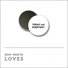 Scrapbook and More 1inch Round Flair Badge Button White Today And Everyday by Ann-Marie Loves