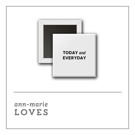 Scrapbook and More 1 inch Square Flair Badge Button White Today And Everyday by Ann-Marie Loves