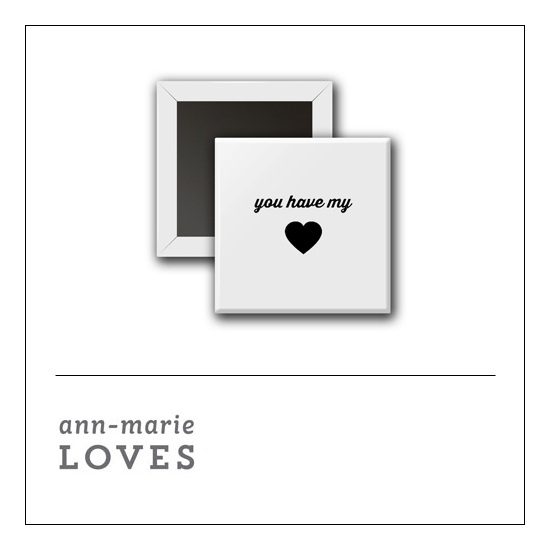 Scrapbook and More 1 inch Square Flair Badge Button White You Have My Heart by Ann-Marie Loves