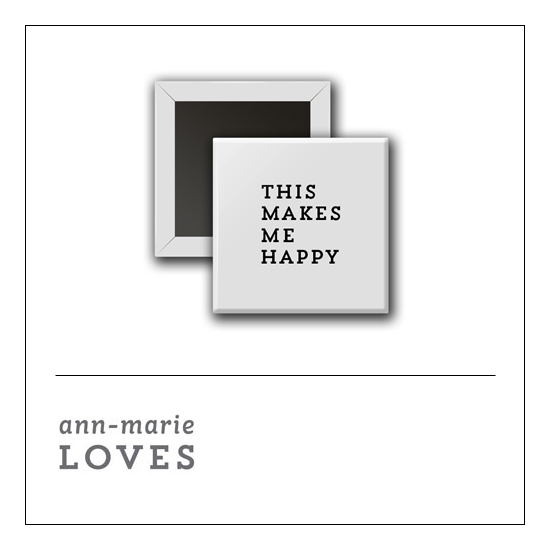 Scrapbook and More 1 inch Square Flair Badge Button White This Makes Me Happy by Ann-Marie Loves