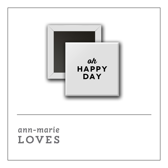 Scrapbook and More 1 inch Square Flair Badge Button White Oh Happy Day by Ann-Marie Loves