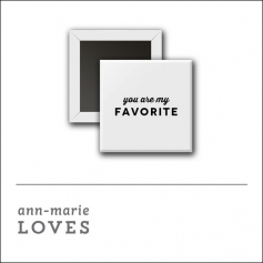 Scrapbook and More 1 inch Square Flair Badge Button White You Are My Favorite by Ann-Marie Loves