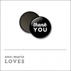 Scrapbook and More 1 inch Round Flair Badge Button Black Thank You by Ann-Marie Loves