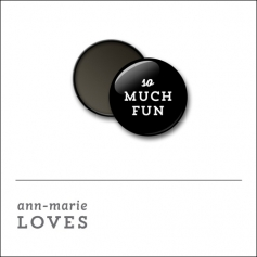 Scrapbook and More 1 inch Round Flair Badge Button Black So Much Fun by Ann-Marie Loves