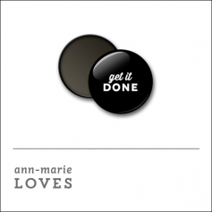 Scrapbook and More 1 inch Round Flair Badge Button Black Get It Done by Ann-Marie Loves