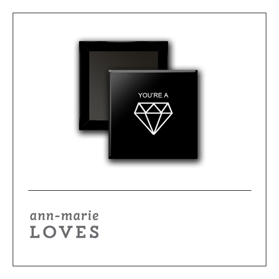 Scrapbook and More 1 inch Square Flair Badge Button Black You Are A Gem by Ann-Marie Loves