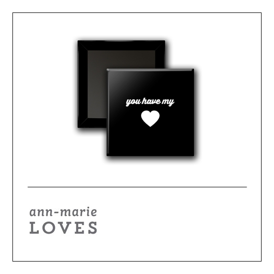 Scrapbook and More 1 inch Square Flair Badge Button Black You Have My Heart by Ann-Marie Loves