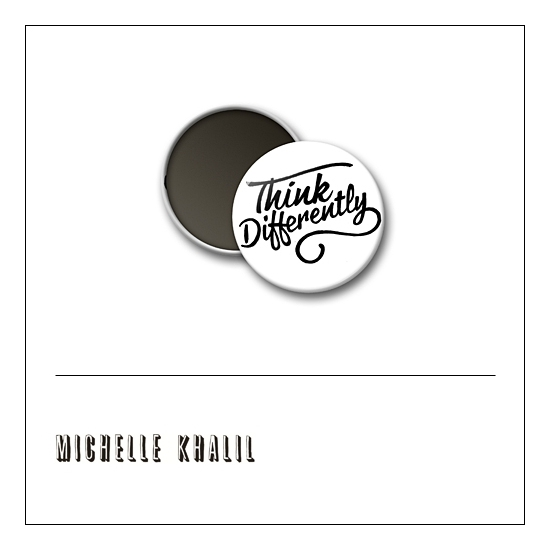 Scrapbook and More 1 inch Round Flair Badge Button White Think Differently by Michelle Khalil