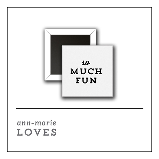 Scrapbook and More 1 inch Square Flair Badge Button White So Much Fun by Ann-Marie Loves