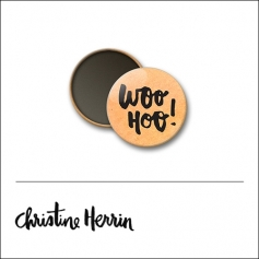 Scrapbook and More 1 inch Round Flair Badge Button Woo Hoo by Christine Herrin
