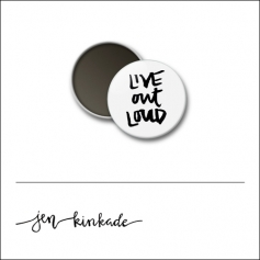 Scrapbook and More 1 inch Round Flair Badge Button White Live Out Loud by Jen Kinkade