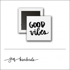Scrapbook and More 1 inch Square Flair Badge Button White Good Vibes by Jen Kinkade