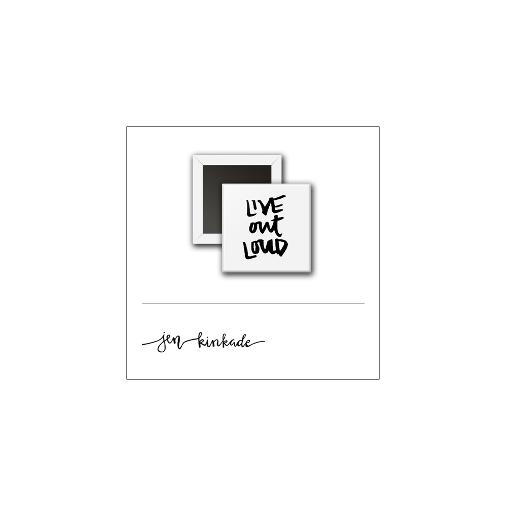Scrapbook and More 1 inch Square Flair Badge Button White Live Out Loud by Jen Kinkade