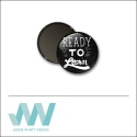 Scrapbook and More 1 inch Round Flair Badge Button Black Ready To Learn by Jessie Wyatt