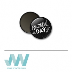 Scrapbook and More 1 inch Round Flair Badge Button Black Beautiful Day by Jessie Wyatt