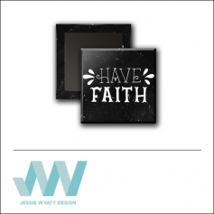 Scrapbook and More 1 inch Square Flair Badge Button Black Have Faith by Jessie Wyatt