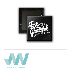 Scrapbook and More 1 inch Square Flair Badge Button Black Be Grateful by Jessie Wyatt