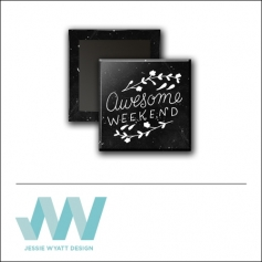 Scrapbook and More 1 inch Square Flair Badge Button Black Awesome Weekend by Jessie Wyatt