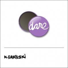 Scrapbook and More 1 inch Round Flair Badge Button Purple Dare by Kal Barteski
