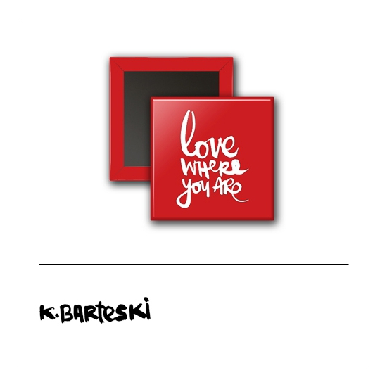Scrapbook and More 1 inch Square Flair Badge Button Red Love Where You Are by Kal Barteski