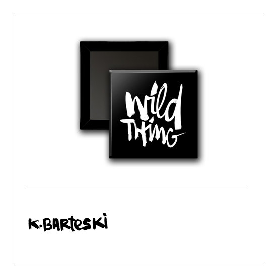Scrapbook and More 1 inch Square Flair Badge Button Black Wild Thing by Kal Barteski