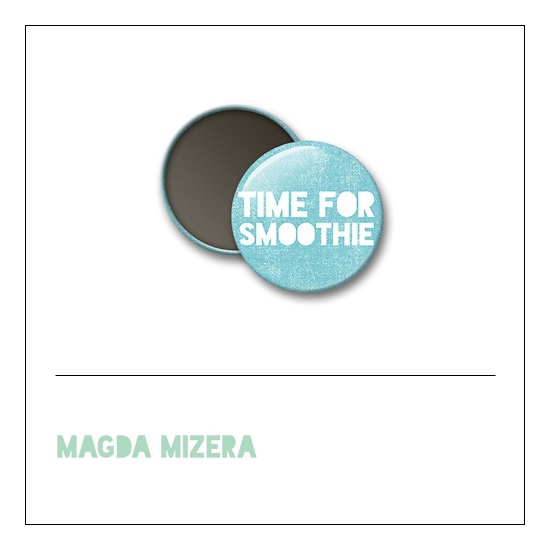 Scrapbook and More 1 inch Round Flair Badge Button Time For Smoothie by Magda Mizera